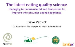 Dave Pethick Lis  Pannier & the Sheep CRC Meat Science Team