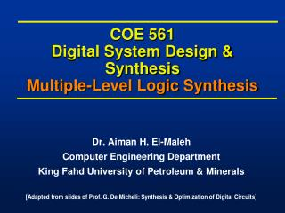 COE 561 Digital System Design & Synthesis Multiple-Level Logic Synthesis