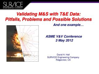 Validating M&S with T&E Data: Pitfalls, Problems and Possible Solutions