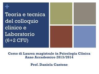 Teoria e tecnica del colloquio clinico e Laboratorio (6+2 CFU)