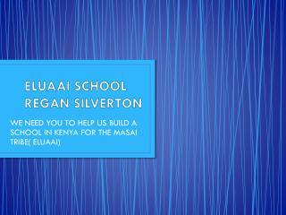 ELUAAI SCHOOL REGAN SILVERTON