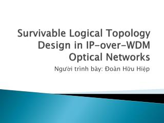 Survivable Logical Topology Design in IP-over-WDM Optical Networks