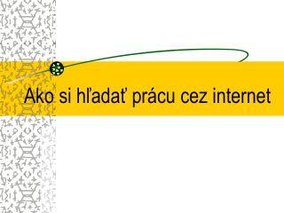 Ako si hľadať prácu cez internet