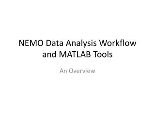 NEMO Data Analysis Workflow and MATLAB Tools