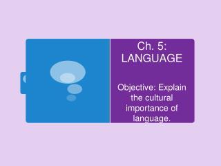 Ch. 5: LANGUAGE