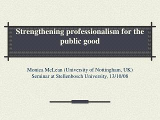 Strengthening professionalism for the public good