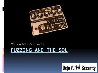 Fuzzing And The SDL