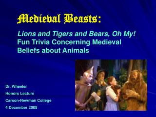 Medieval Beasts:  Lions and Tigers and Bears, Oh My Fun Trivia Concerning Medieval Beliefs about Animals
