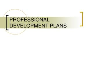 PROFESSIONAL DEVELOPMENT PLANS TIMELINE Year 1: Self-reflection