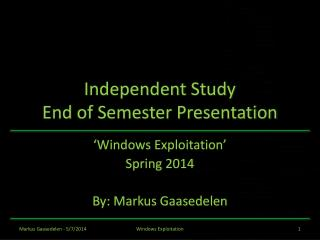 Independent  Study End  of Semester Presentation
