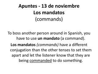 Apuntes  -  13  de  noviembre Los  mandatos (commands)