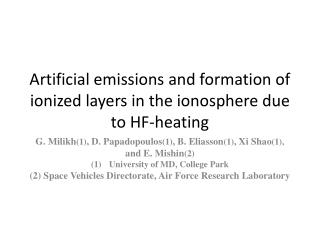 Artificial emissions and formation of ionized layers in the ionosphere due to HF-heating