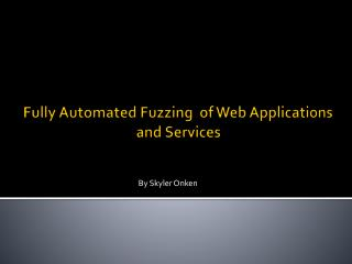 Fully Automated Fuzzing  of Web Applications and Services