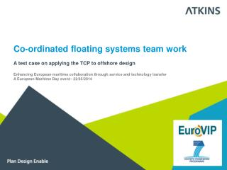 Co-ordinated floating systems team work A test case on applying the TCP to offshore design