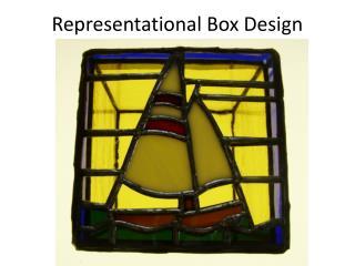 Representational Box Design
