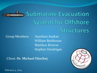 Submarine Evacuation System for Offshore Structures