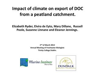Impact of climate on export of DOC from a peatland catchment.