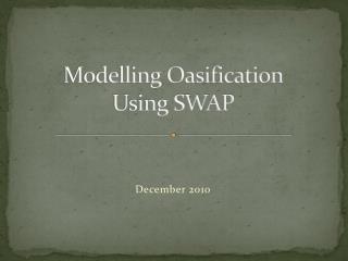 Modelling Oasification  Using SWAP