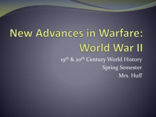New Advances in Warfare: World War II