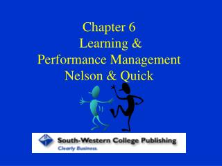 Chapter 6  Learning   Performance Management Nelson  Quick