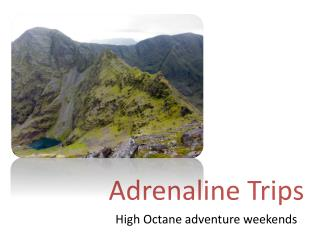 Adrenaline Trips High Octane adventure weekends