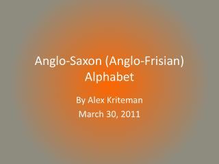 Anglo-Saxon (Anglo-Frisian) Alphabet
