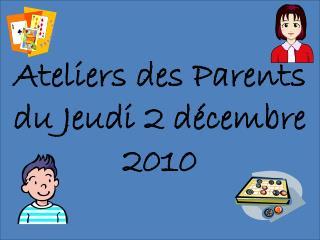ATELIERS DES PARENTS