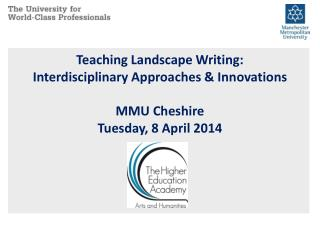 Teaching Landscape Writing:  Interdisciplinary Approaches & Innovations MMU Cheshire