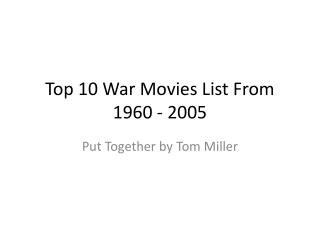 Top 10 War Movies List From 1960 - 2005
