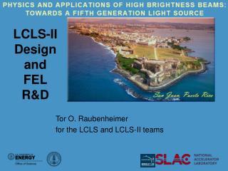 LCLS-II Design and  FEL R&D