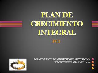 PLAN DE CRECIMIENTO INTEGRAL