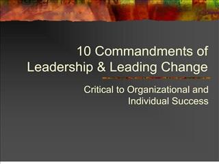 10 Commandments of Leadership  Leading Change