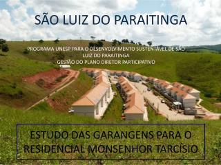 ESTUDO DAS GARANGENS PARA O RESIDENCIAL MONSENHOR TARCÍSIO
