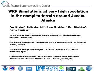 WRF Simulations at very high resolution in the complex terrain around Juneau Alaska