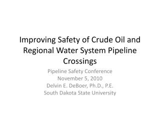 Improving Safety of Crude Oil and Regional Water System Pipeline Crossings