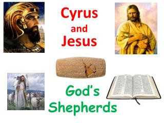 Cyrus  and Jesus