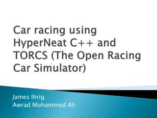 Car racing  using  HyperNeat C++ and TORCS (The Open Racing Car Simulator )