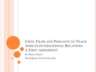 Using Films and Podcasts to Teach Africa's International Relations: A First  Assessment