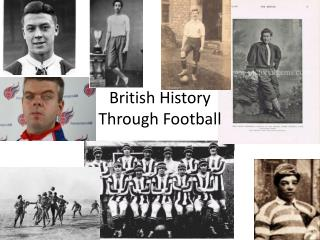 British History Through Football
