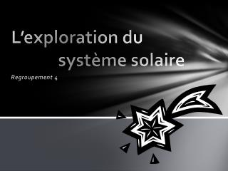 L'exploration du                système solaire