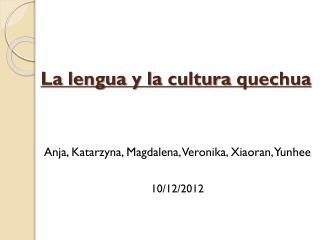 La  lengua  y la  cultura quechua