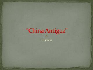 """China Antigua"""