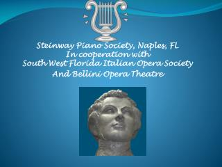 Steinway Piano Society, Naples, FL In cooperation with South West Florida Italian Opera Society