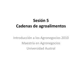 Sesión  5 Cadenas de agroalimentos