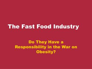 The Fast Food Industry