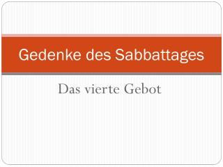 Gedenke des Sabbattages