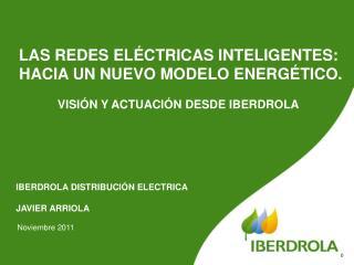 IBERDROLA DISTRIBUCIÓN ELECTRICA JAVIER ARRIOLA
