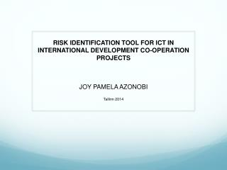 RISK IDENTIFICATION TOOL FOR ICT IN INTERNATIONAL DEVELOPMENT CO-OPERATION PROJECTS