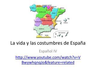 La vida y las costumbres de España