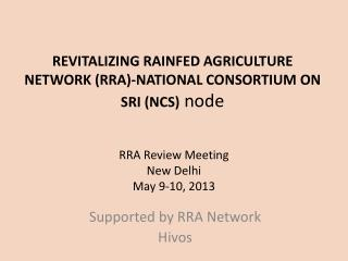 REVITALIZING RAINFED AGRICULTURE NETWORK (RRA)-NATIONAL CONSORTIUM ON SRI (NCS)  node